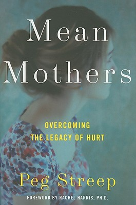 Mean Mothers By Streep, Peg/ Contemporary Diagnosis and Management of The (FRW)