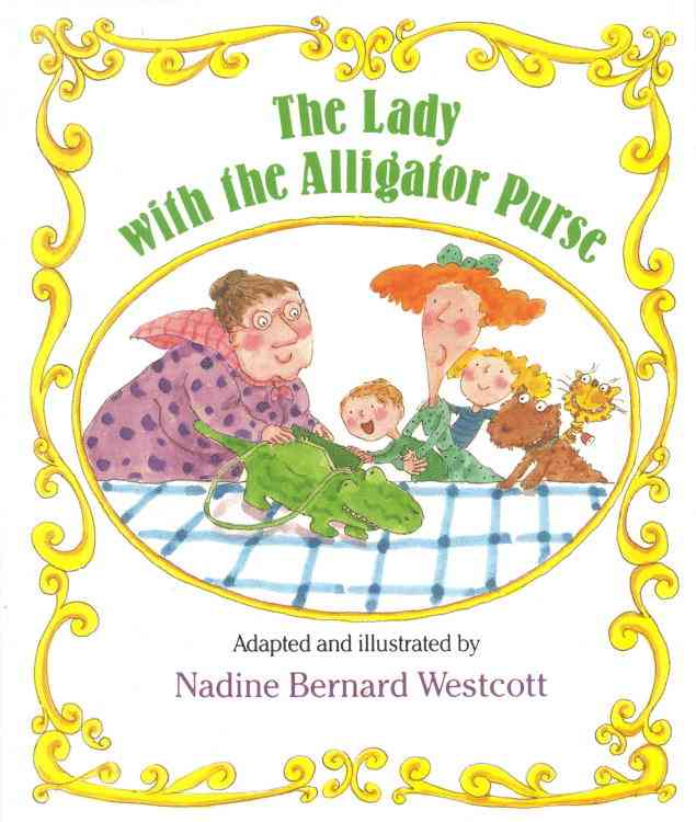 The Lady With the Alligator Purse By Westcott, Nadine Bernard/ Westcott, Nadine Bernard (ILT)